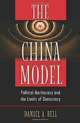 The China Model: Political Meritocracy and the Limits o - Hardcover NEW Daniel A