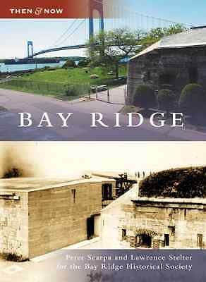 Bay Ridge (Then and Now) - Paperback NEW Scarpa, Peter 2009-01-19