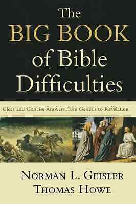 The Big Book of Bible Difficulties: Clear and Concise A - Paperback NEW Geisler,