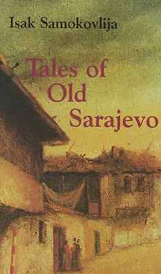 Tales of Old Sarajevo - Hardcover NEW Isak Samokovlij 1997-10-01