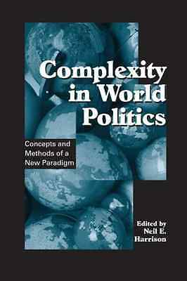 Complexity in World Politics: Concepts and Methods of a - Paperback NEW Neil E.