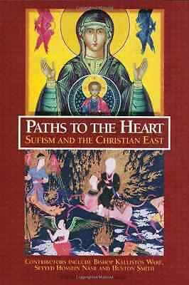 Paths to the Heart: Sufism and the Christian East (Pere - Paperback NEW Contribu