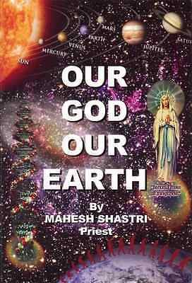 Our God Our Earth: Behold, I Make All Things New - Hardcover NEW Shastri, Mahesh