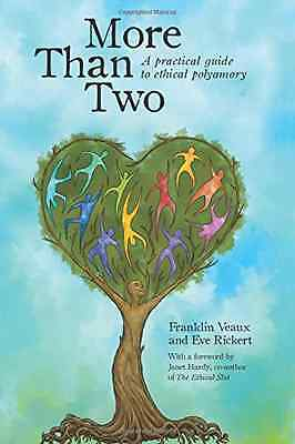More Than Two: A practical guide to ethical polyamory - Paperback NEW Veaux, Fra