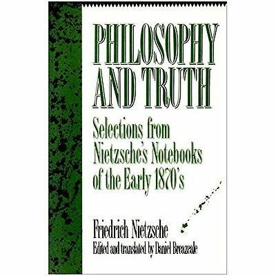 Philosophy and Truth: Selections from Nietzsche's Noteb - Paperback NEW Nietzsch
