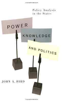 Power, Knowledge, and Politics: Policy Analysis in the  - Paperback NEW John A.