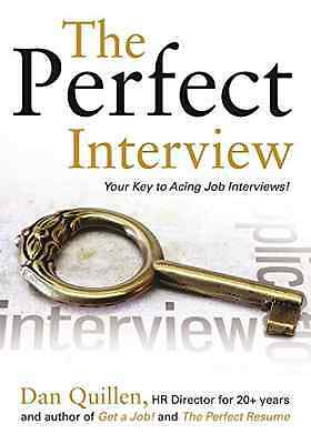 The Perfect Interview: Outshine the Competition at Your - Paperback NEW Dan Quil