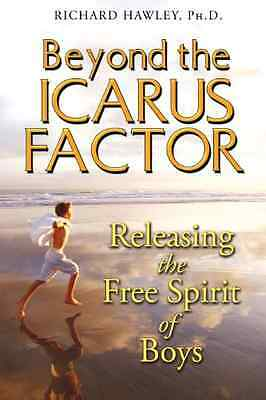 Beyond the Icarus Factor: Releasing the Free Spirit of  - Paperback NEW Hawley,