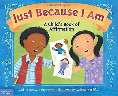 Just Because I Am: A Child's Book of Affirmation - Paperback NEW Lauren Murphy P