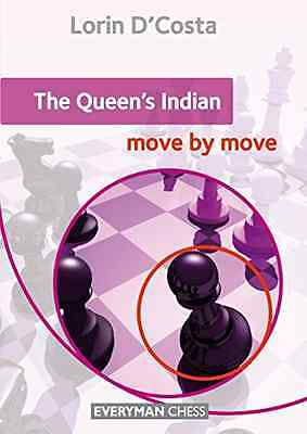The Queen's Indian: Move by Move (Everyman Chess) - Paperback NEW Lorin D'Costa