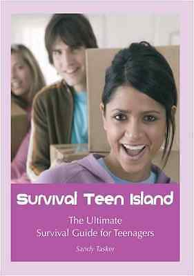 Survival Teen Island: The Ultimate Survival Guide for T - Paperback NEW Tasker,
