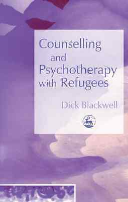 Counselling and Psychotherapy with Refugees - Paperback NEW Blackwell, Rich 2005