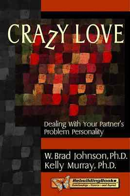 Crazy Love: Dealing with Your Partner's Problem Persona - Paperback NEW Johnson,