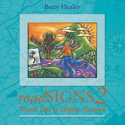 Roadsigns 2 : Travel Tips to Higher Ground - Paperback NEW Betty Healey 2006-04-