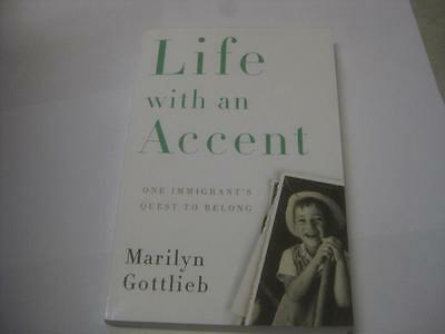 Life with an Accent: One Immigrant's Quest to Belong by Marilyn Gottlieb