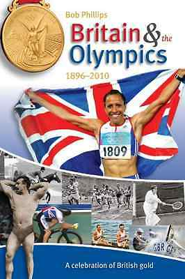Britain and the Olympics - Paperback NEW Phillips, Bob 2012-03-12