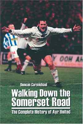 Walking Down the Somerset Road: The Complete History of - Paperback NEW Duncan C