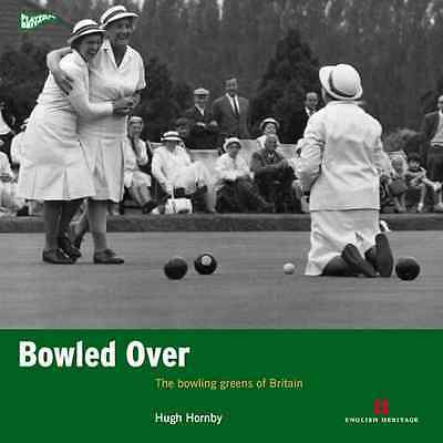 Bowled Over: The Bowling Greens of Britain (Played in B - Paperback NEW Hugh Hor