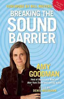 Breaking the Sound Barrier - Paperback NEW Goodman, Amy 2010-08-04