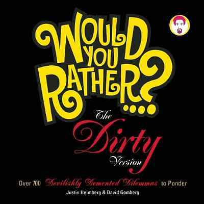 Would You Rather...? The Dirty Version - Paperback NEW Heimberg, Justi 2010-03-1