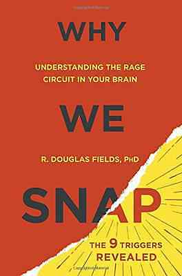 Why We Snap : Understanding the Rage Circuit in Your Br - Hardcover NEW Douglas