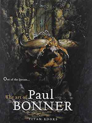 Out of the Forests: The Art of Paul Bonner - Hardcover NEW Bonner, Paul 2007-11-