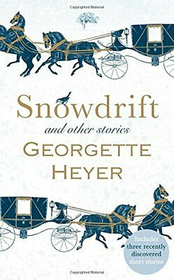 Snowdrift and Other Stories (includes three new recently ... by Heyer, Georgette
