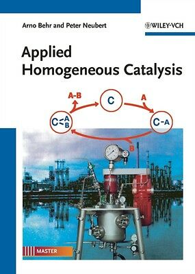 Applied Homogeneous Catalysis (Paperback), Brehm, Axel, Behr, Arn. 9783527326334
