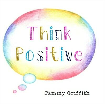 Think Positive (Inspirational) (Paperback), Tammy Griffith, 9781910197981