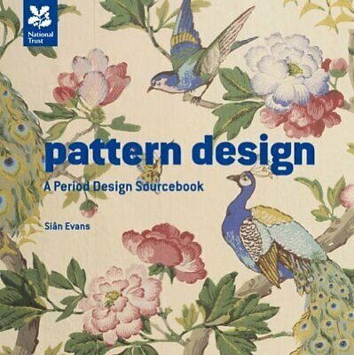 Pattern Design: Mini version: A Period Design Sourceboo by Sian Evans 1907892761