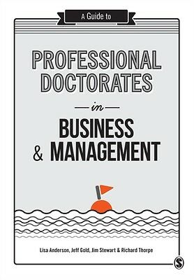 A Guide to Professional Doctorates in Business and Management (Pa. 9781446298336