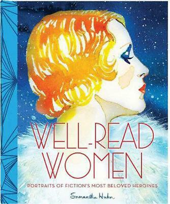 Well-Read Women: Portraits of Fiction's Most Beloved Heroines by Samantha Hahn (