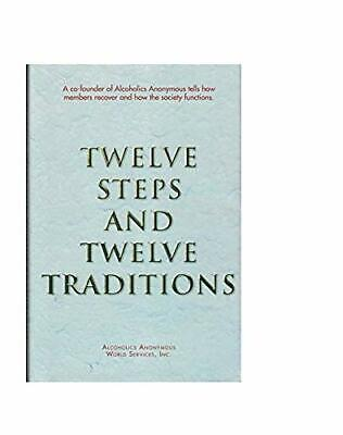 Twelve Steps and Twelve Traditions by Alcoholics Anonymous World Servic Hardback