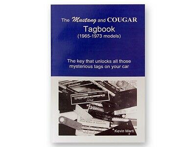 The Mustang and Cougar Tagbook (1965-1967) Data Plate/VIN Decoder -- Kevin Marti