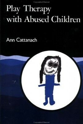 Play Therapy with Abused Children, Cattanach, Ann Paperback Book The Cheap Fast