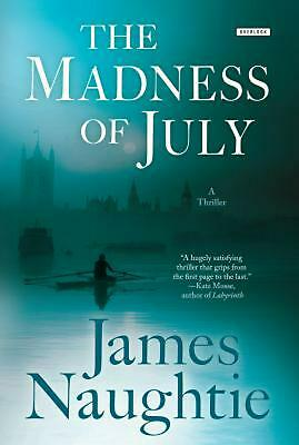 The Madness of July: A Thriller by James Naughtie (English) Paperback Book