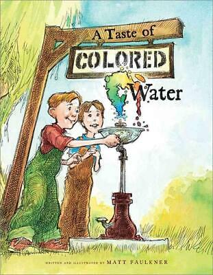 A Taste of Colored Water by Matt Faulkner (English) Hardcover Book Free Shipping