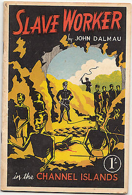 Channel Islands   Slave Worker By John Dalmau   24 Page Illustrated Booklet
