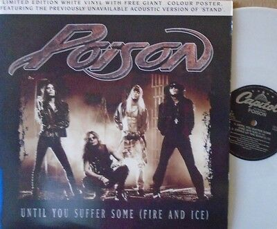 """POISON ~ Until You Suffer Some {Fire & Ice} ~ 12"""" Single PS WHITE VINYL + POSTER"""