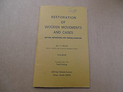 Restoration Of Wooden Movement And Cases Book By J.v. Darnall Third Printing