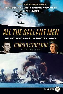 All the Gallant Men LP: A USS Arizona Sailor's Memoir of Infamy, Valor, and Surv