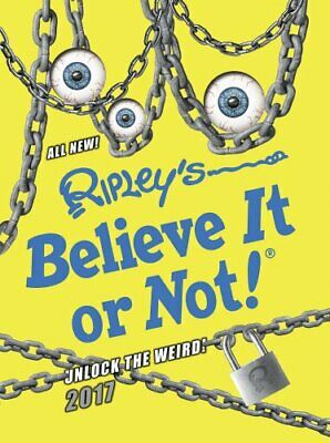Ripley's Believe It or Not! 2017 (Annuals 2017) by Details, No Author Book The