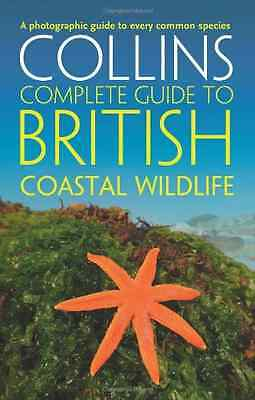 Collins Complete Guides - British Coastal Wildlife - Paperback NEW Sterry, Paul