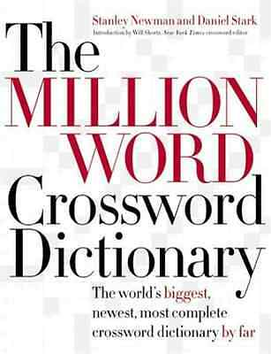 The Million Word Crossword Dictionary - Hardcover NEW Newman, Stanley 2004-03