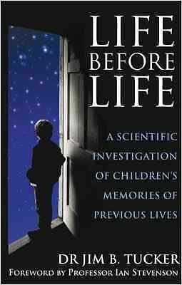 Life Before Life: A Scientific Investigation of Childre - Paperback NEW Tucker,