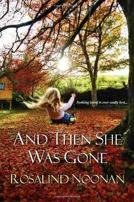 And Then She Was Gone - Paperback NEW Rosalind Noonan 2014-01-17