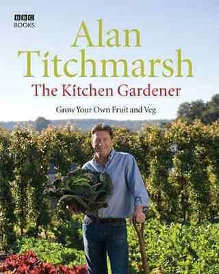The Kitchen Gardener: Grow Your Own Fruit and Veg - Hardcover NEW Titchmarsh, Al