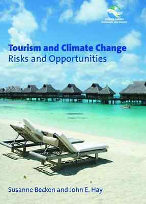 Tourism and Climate Change: Risks and Opportunities (Cl - Paperback NEW Hay, Sus