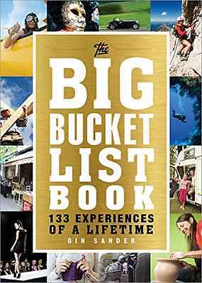 The Big Bucket List Book: 133 Experiences of a Lifetime - Paperback NEW Gin Sand