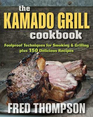 The Kamado Grill Cookbook by Fred Thompson Paperback Book (English)